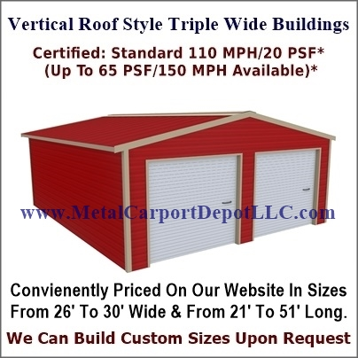 Vertical Roof Style Triple Wide Metal Buildings